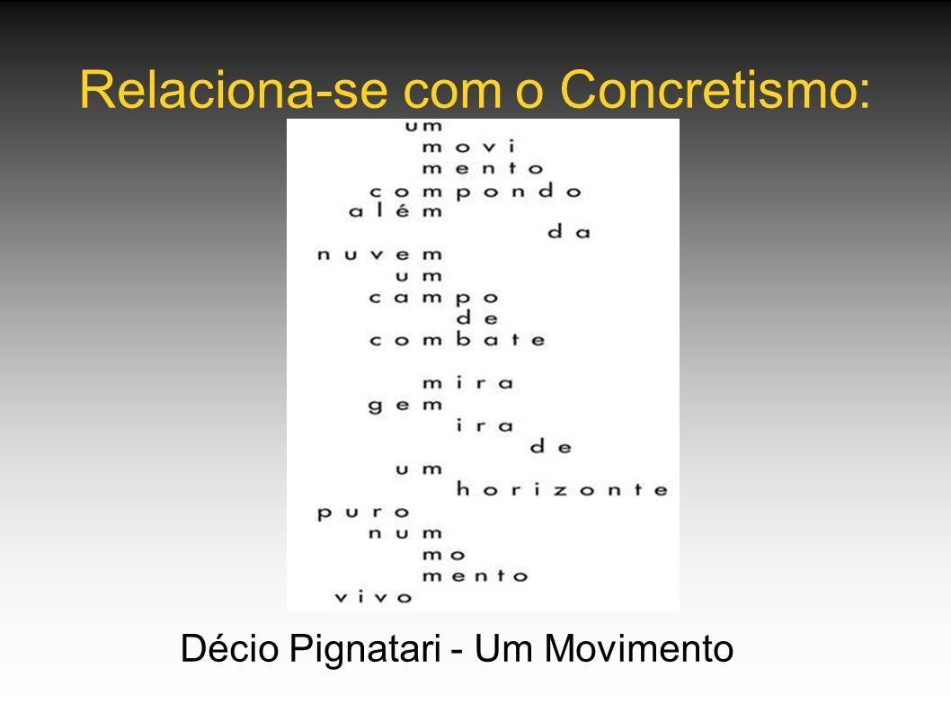 Relaciona-se com o Concretismo: Décio Pignatari - Um Movimento