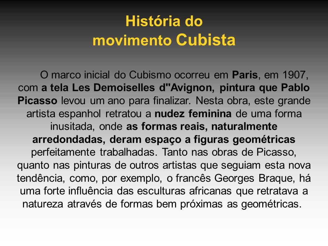História do movimento Cubista O marco inicial do Cubismo ocorreu em Paris, em 1907, com a tela Les Demoiselles d''Avignon, pintura que Pablo Picasso l