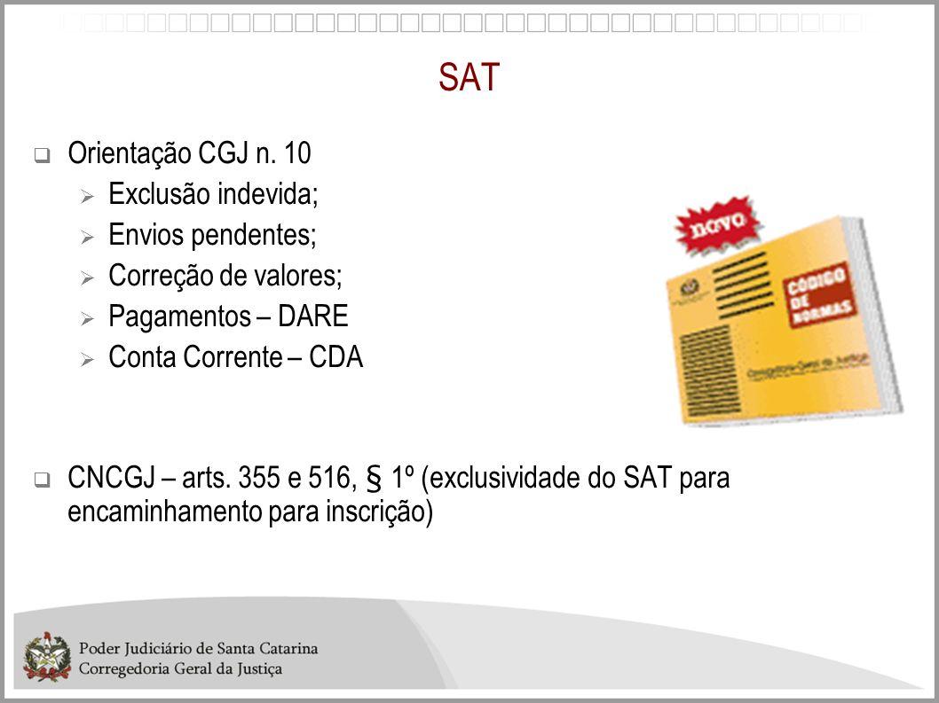 SAT Orientação CGJ n. 10 Exclusão indevida; Envios pendentes; Correção de valores; Pagamentos – DARE Conta Corrente – CDA CNCGJ – arts. 355 e 516, § 1