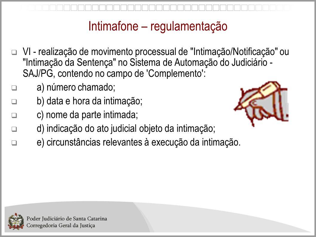 Intimafone – regulamentação VI - realização de movimento processual de