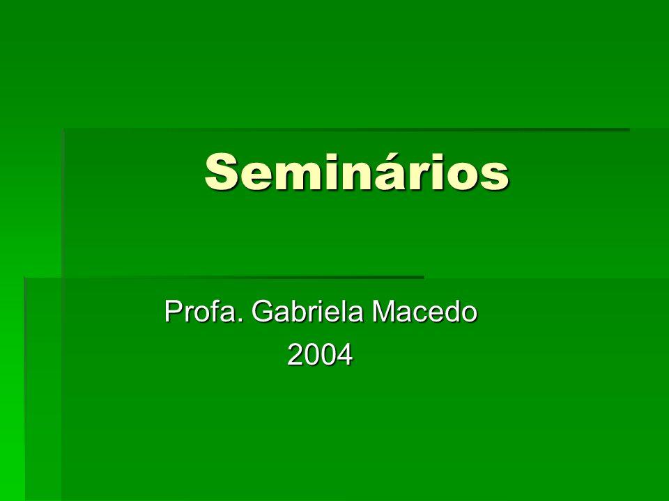 Seminários Profa. Gabriela Macedo 2004