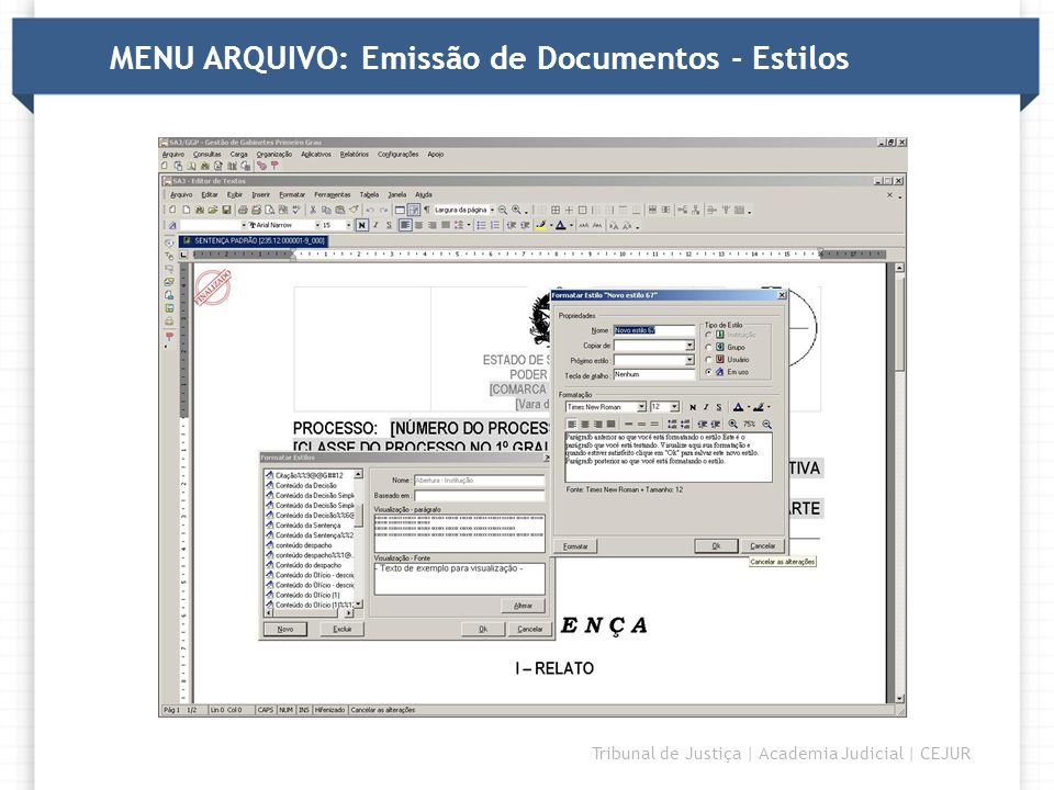 DIRETORIA Tribunal de Justiça | Academia Judicial | CEJUR MENU ARQUIVO: Emissão de Documentos - Estilos