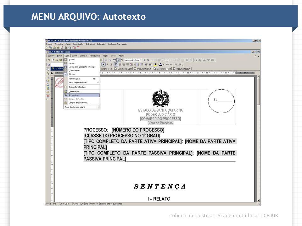 DIRETORIA Tribunal de Justiça | Academia Judicial | CEJUR MENU ARQUIVO: Autotexto