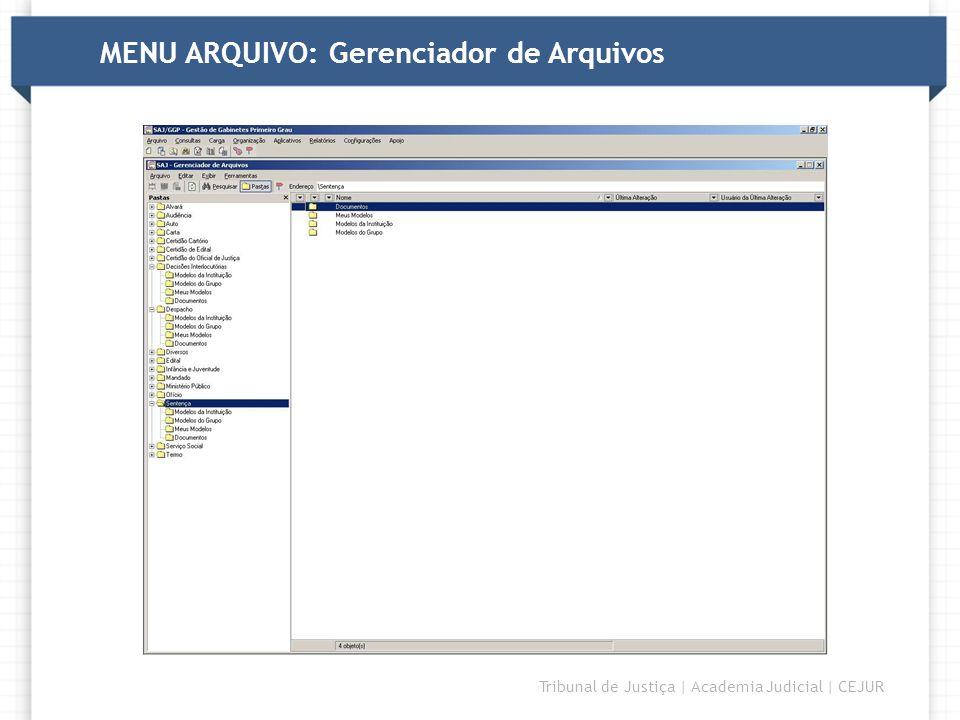 DIRETORIA Tribunal de Justiça | Academia Judicial | CEJUR MENU ARQUIVO: Gerenciador de Arquivos