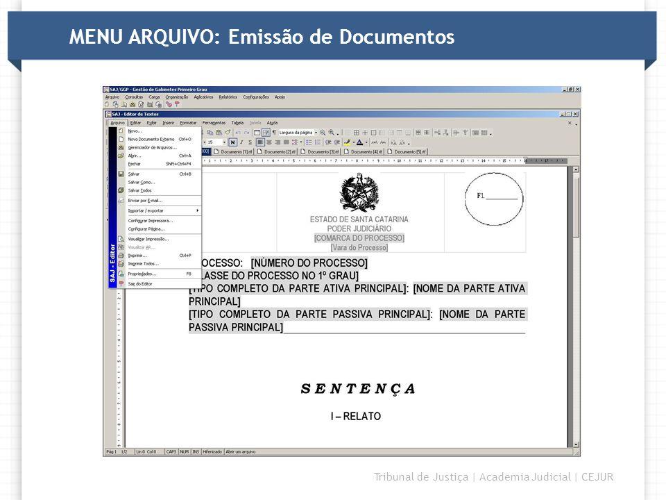 DIRETORIA Tribunal de Justiça   Academia Judicial   CEJUR MENU ARQUIVO: Cadastro de Modelos