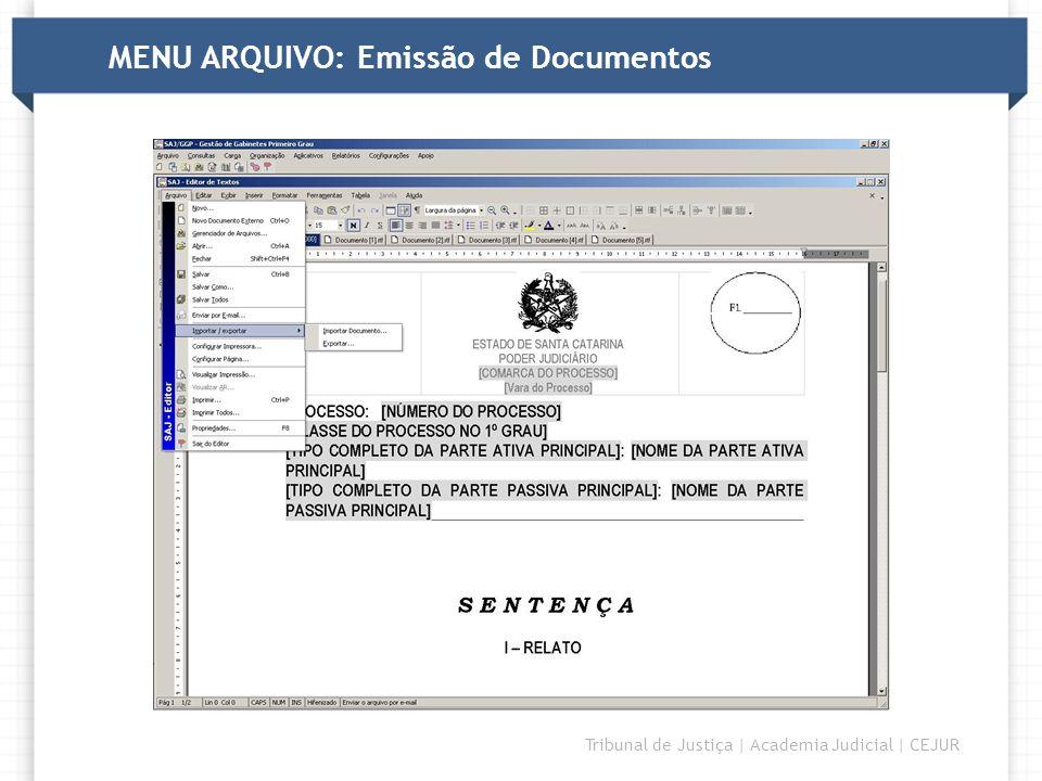 DIRETORIA Tribunal de Justiça   Academia Judicial   CEJUR MENU ARQUIVO: Emissão de Documentos