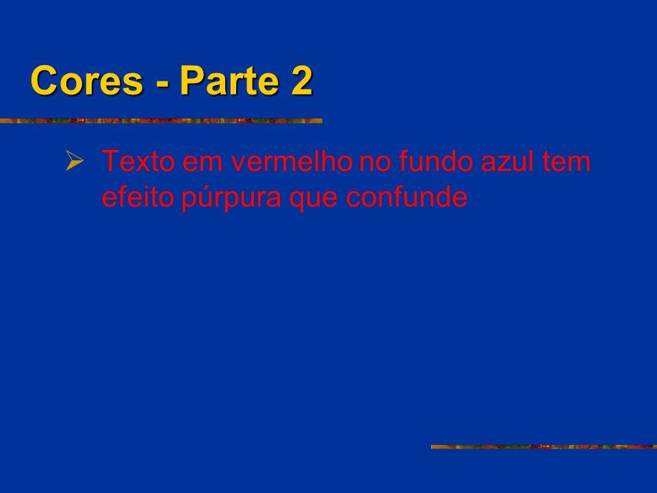 Cores - Parte 2 Texto em vermelho no fundo azul tem efeito púrpura que confunde