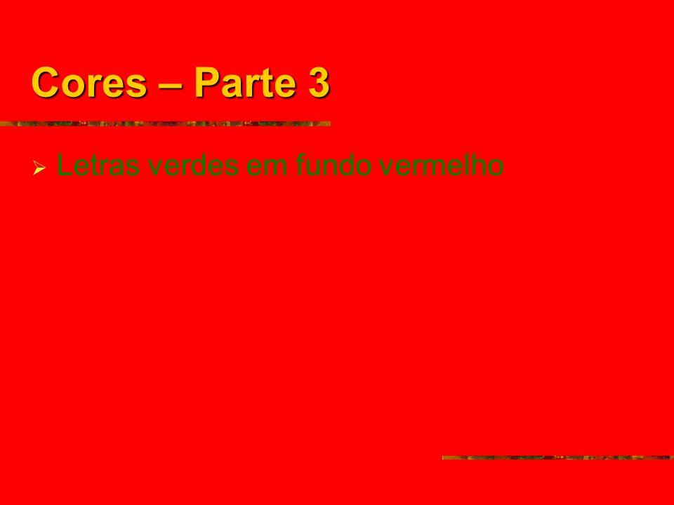 Cores – Parte 3 Letras verdes em fundo vermelho