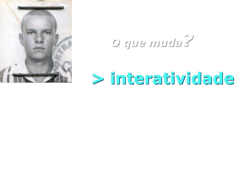 > interatividade