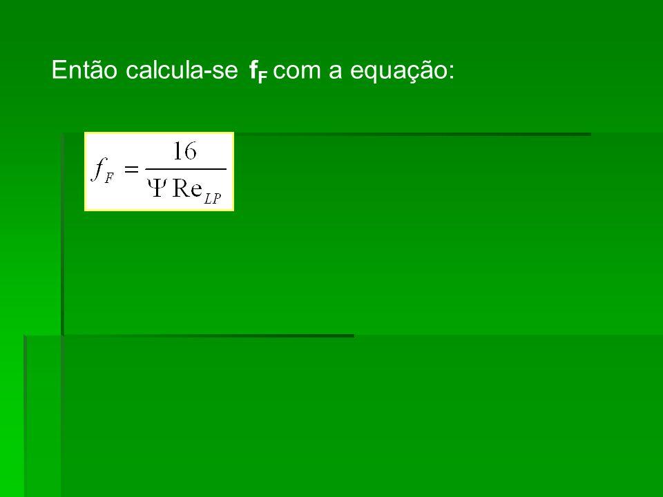 Então calcula-se f F com a equação: