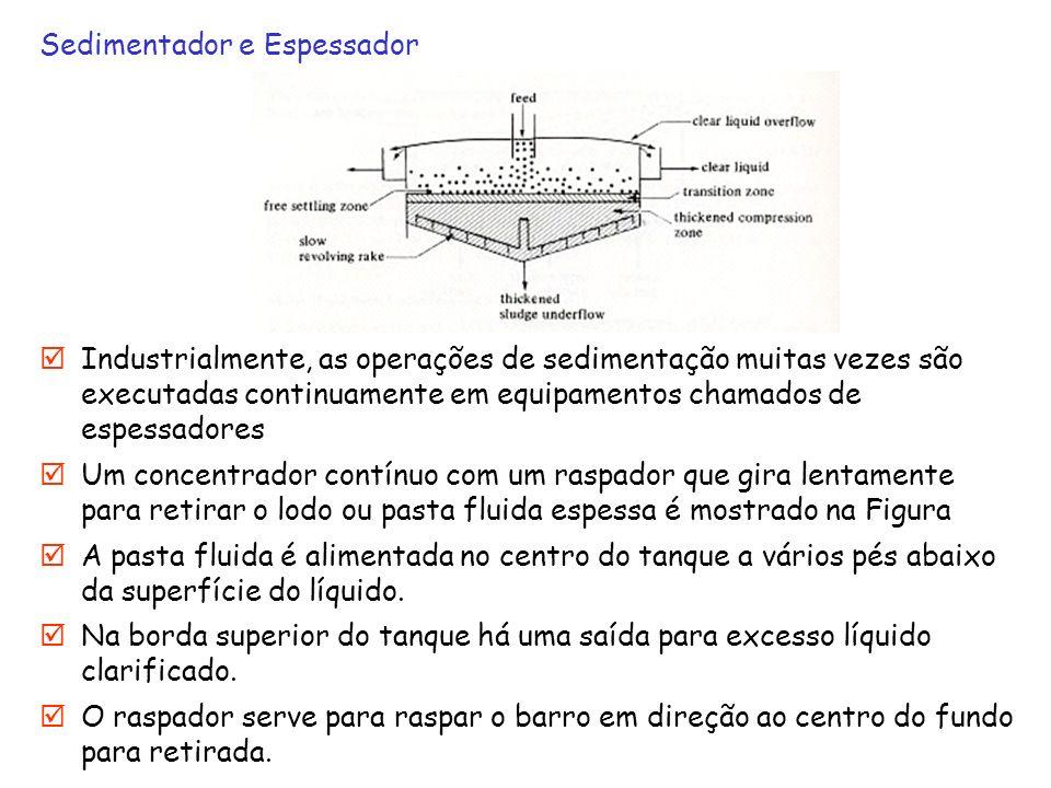 Sedimentador e Espessador Industrialmente, as operações de sedimentação muitas vezes são executadas continuamente em equipamentos chamados de espessad