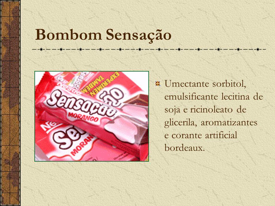 Bombom Sensação Umectante sorbitol, emulsificante lecitina de soja e ricinoleato de glicerila, aromatizantes e corante artificial bordeaux.