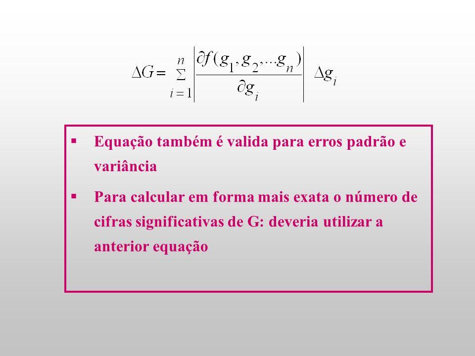 Multiplicação e divisão 2) Multiplicação e divisão - mesmo número de algarismos significativos do fator com menor número de algarismos significativos