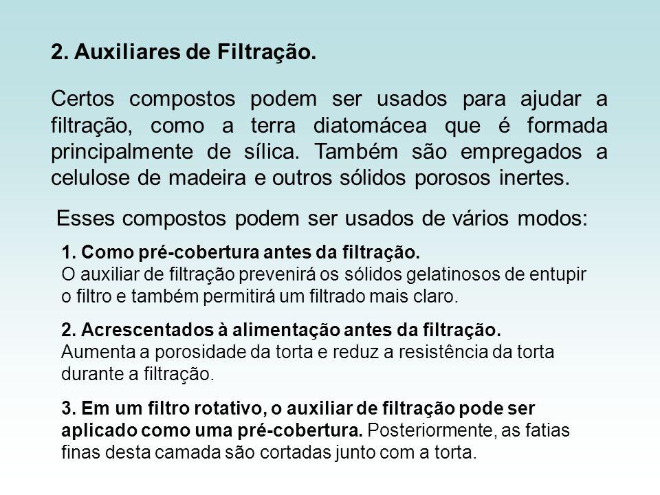 2. Auxiliares de Filtração. Certos compostos podem ser usados para ajudar a filtração, como a terra diatomácea que é formada principalmente de sílica.