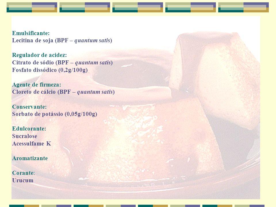 Flan de Caramelo Light Leco Ingredientes: -Leite desnatado -Leite em pó desnatado -Amido modificado -Frutose -Espessantes carragena e goma jataí -Estabilizantes fosfato dissódico e citrato de sódio -Edulcorantes artificial acessulfame K e sucralose -Corante natural urucum -Aroma idêntico ao natural de baunilha Para calda de caramelo: -Água -Açúcar -Açúcar caramelizado -Espessantes CMC, pectina, xantana -Agente de firmeza cloreto de cálcio -Conservante sorbato de potássio Fonte: Vigor