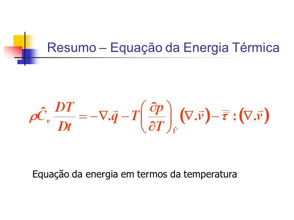 Equação da energia em termos da temperatura Resumo – Equação da Energia Térmica