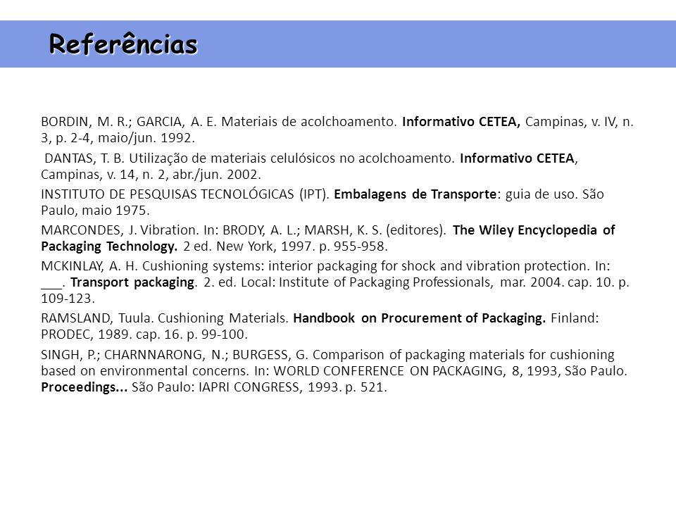 Referências BORDIN, M.R.; GARCIA, A. E. Materiais de acolchoamento.