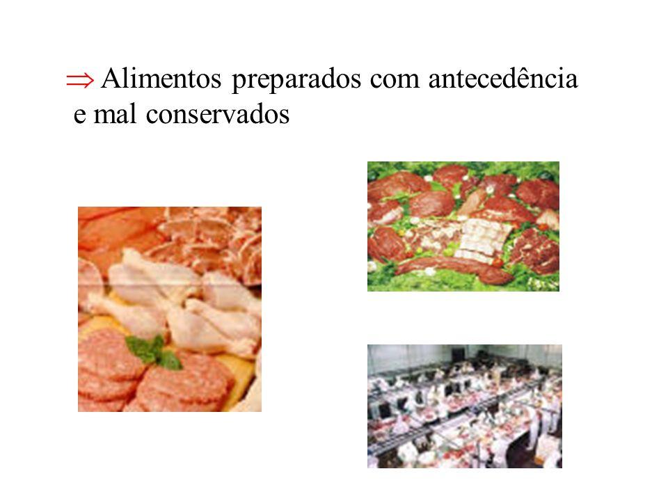 Alimentos preparados com antecedência e mal conservados
