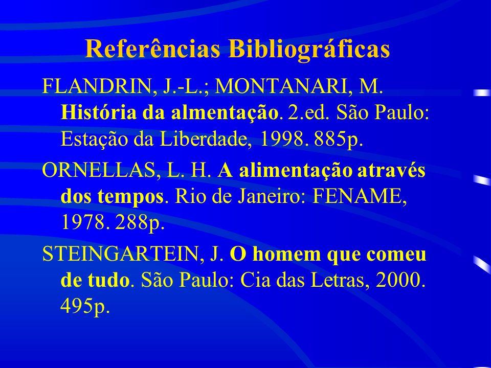 Referências Bibliográficas FLANDRIN, J.-L.; MONTANARI, M.