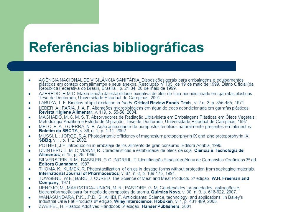 Referências bibliográficas AGÊNCIA NACIONAL DE VIGILÂNCIA SANITÁRIA. Disposições gerais para embalagens e equipamentos plásticos em contato com alimen