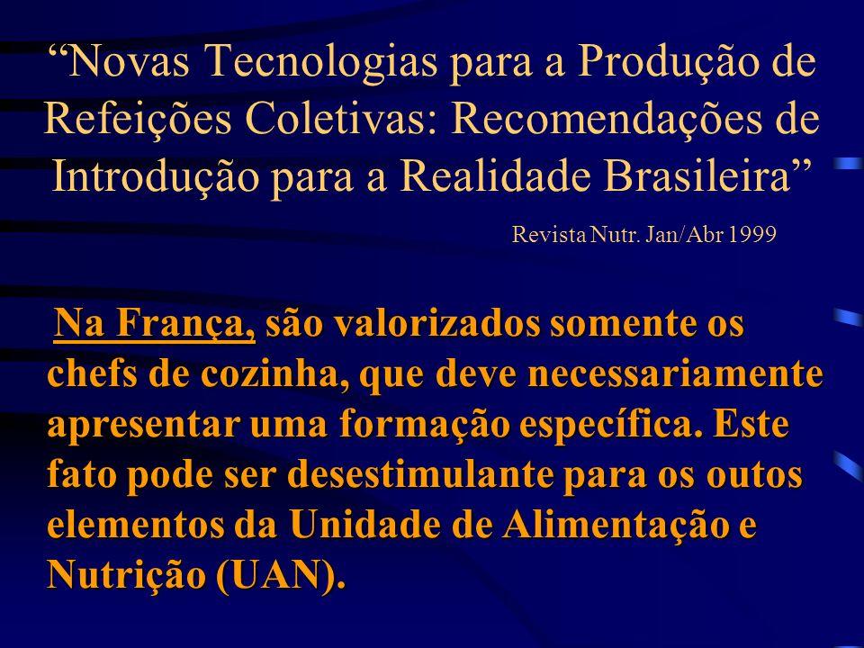 Novas Tecnologias para a Produção de Refeições Coletivas: Recomendações de Introdução para a Realidade Brasileira Revista Nutr. Jan/Abr 1999 Na França