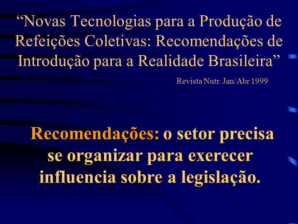 Novas Tecnologias para a Produção de Refeições Coletivas: Recomendações de Introdução para a Realidade Brasileira Revista Nutr. Jan/Abr 1999 Recomenda