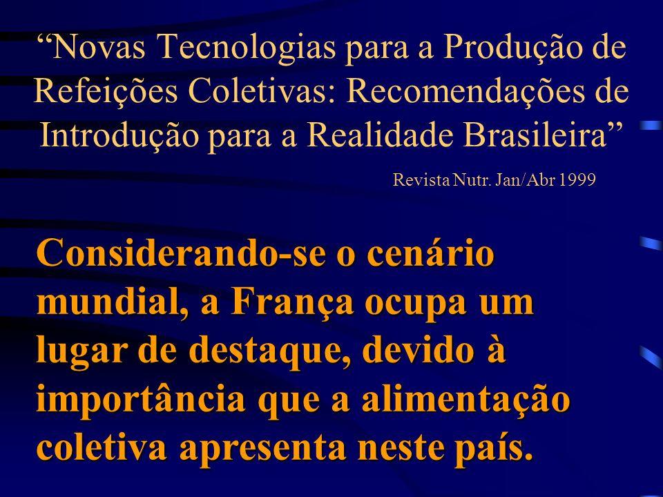 Novas Tecnologias para a Produção de Refeições Coletivas: Recomendações de Introdução para a Realidade Brasileira Revista Nutr. Jan/Abr 1999 Considera
