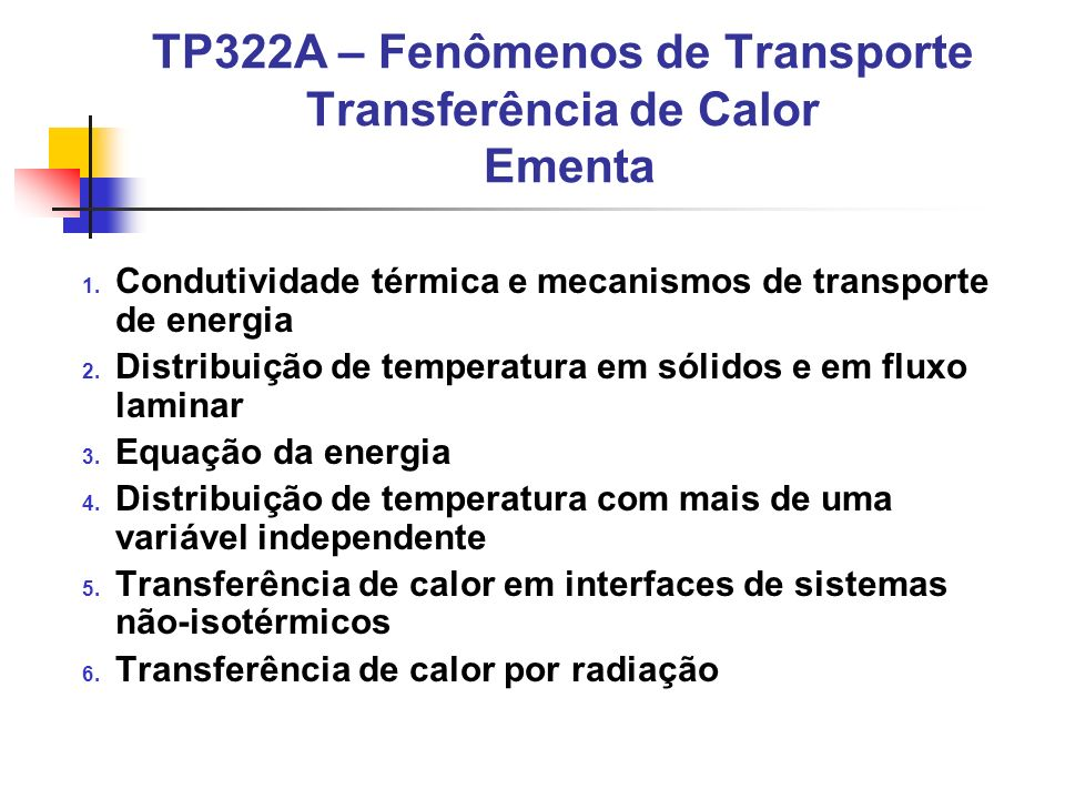 TP322A – Fenômenos de Transporte Transferência de Calor Ementa 1.