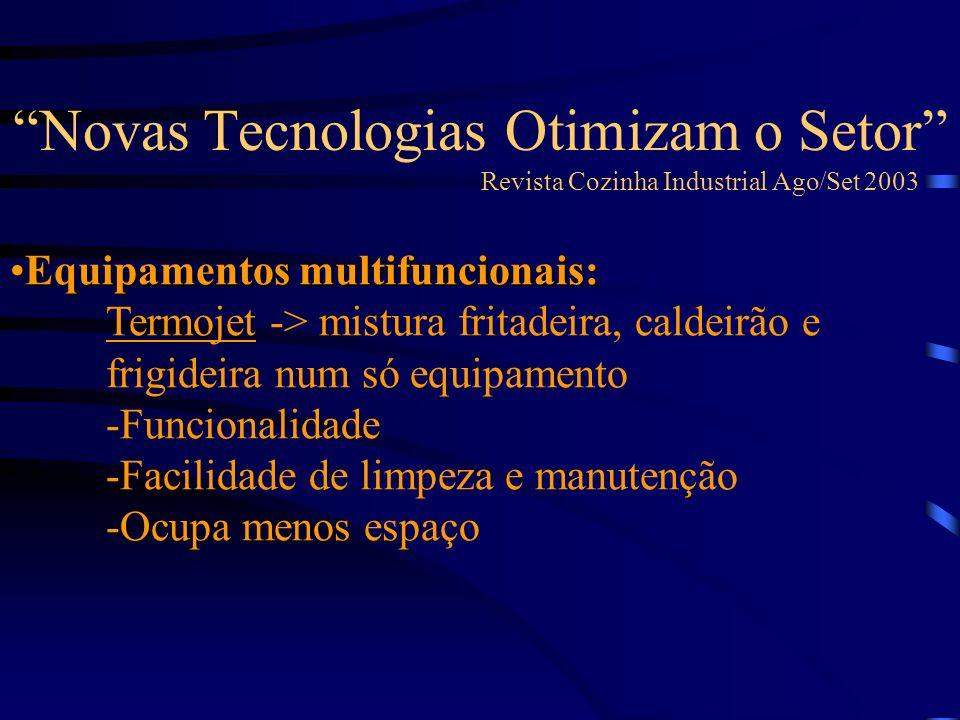 Novas Tecnologias Otimizam o Setor Revista Cozinha Industrial Ago/Set 2003 Novo conceito de cozimento:COOK CHILL mão-de-obra (centralização) -Aumento de qualidade -Aumento na escala de produção -Ganho de tempo -Melhor planejamento -Europa: 5 dias de folga a partir da data de produçãoNovo conceito de cozimento:COOK CHILL -Redução de mão-de-obra (centralização) -Aumento de qualidade -Aumento na escala de produção -Ganho de tempo -Melhor planejamento -Europa: 5 dias de folga a partir da data de produção -Brasil: 3 dias
