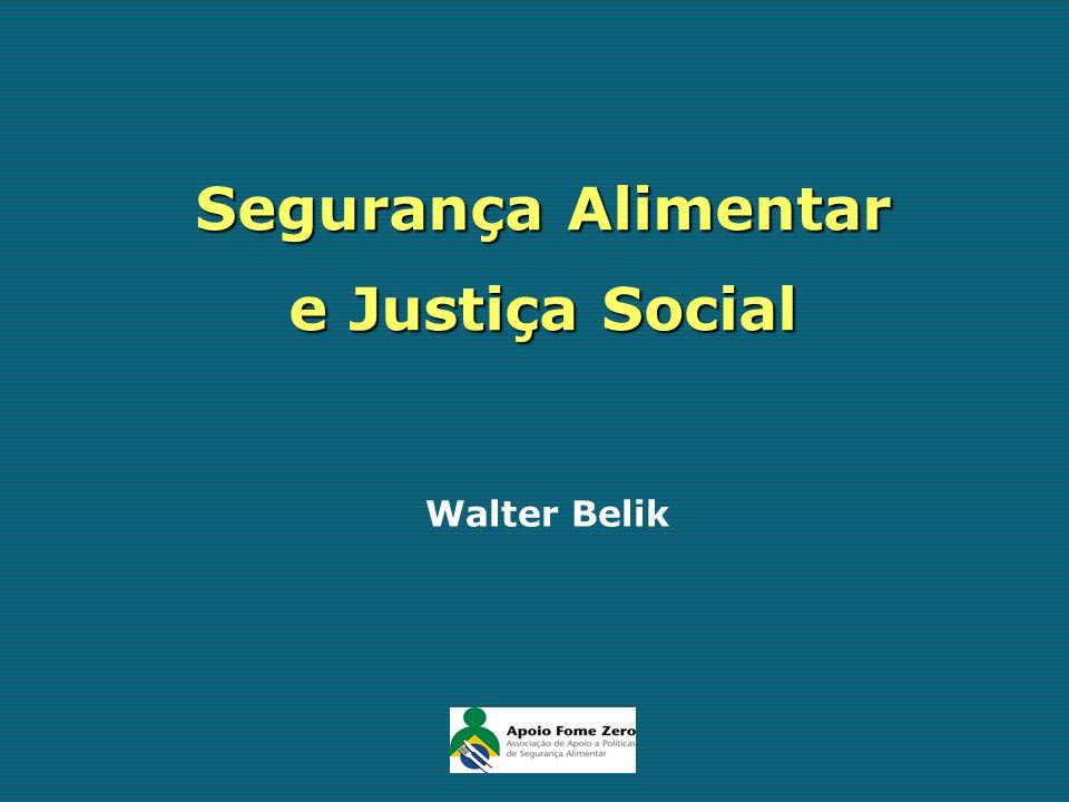 Segurança Alimentar e Justiça Social Walter Belik