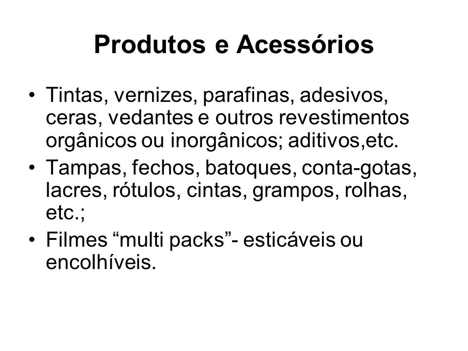 Produtos e Acessórios Tintas, vernizes, parafinas, adesivos, ceras, vedantes e outros revestimentos orgânicos ou inorgânicos; aditivos,etc. Tampas, fe