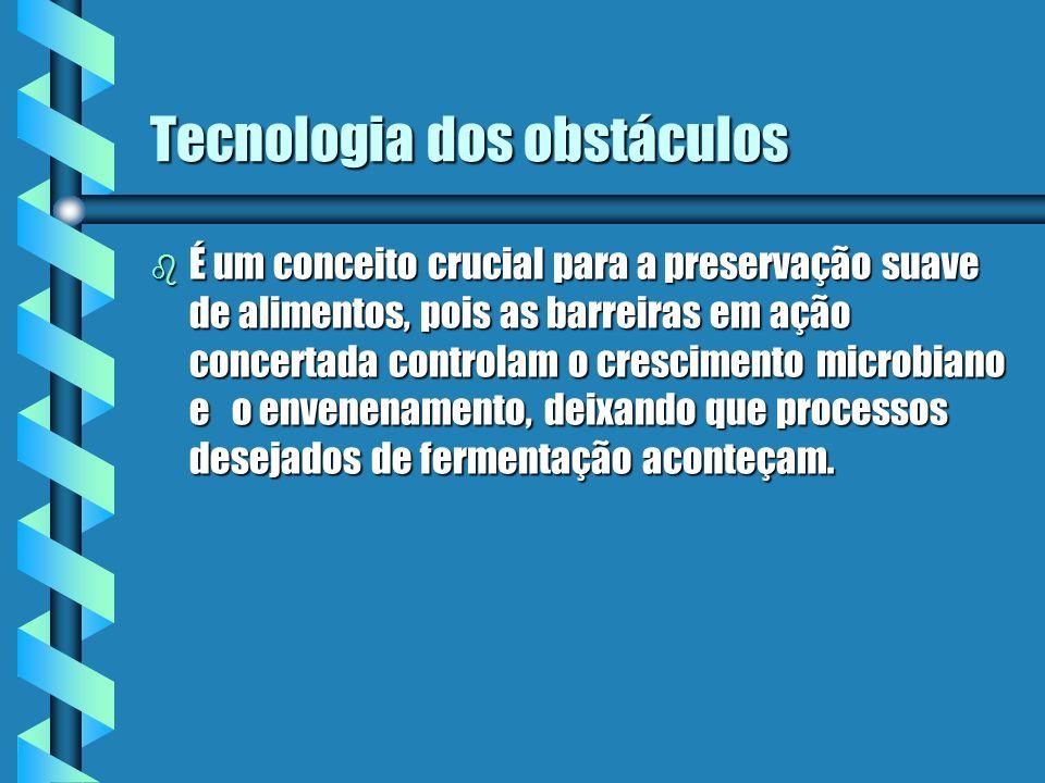 Tecnologia dos obstáculos b É um conceito crucial para a preservação suave de alimentos, pois as barreiras em ação concertada controlam o crescimento