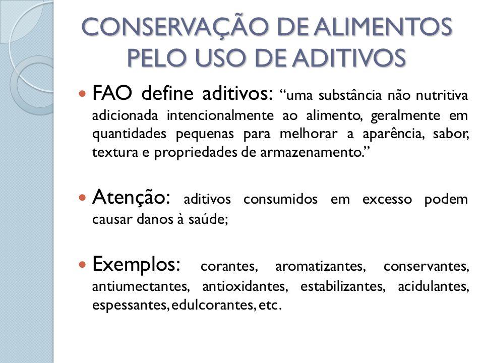 FAO define aditivos: uma substância não nutritiva adicionada intencionalmente ao alimento, geralmente em quantidades pequenas para melhorar a aparência, sabor, textura e propriedades de armazenamento.