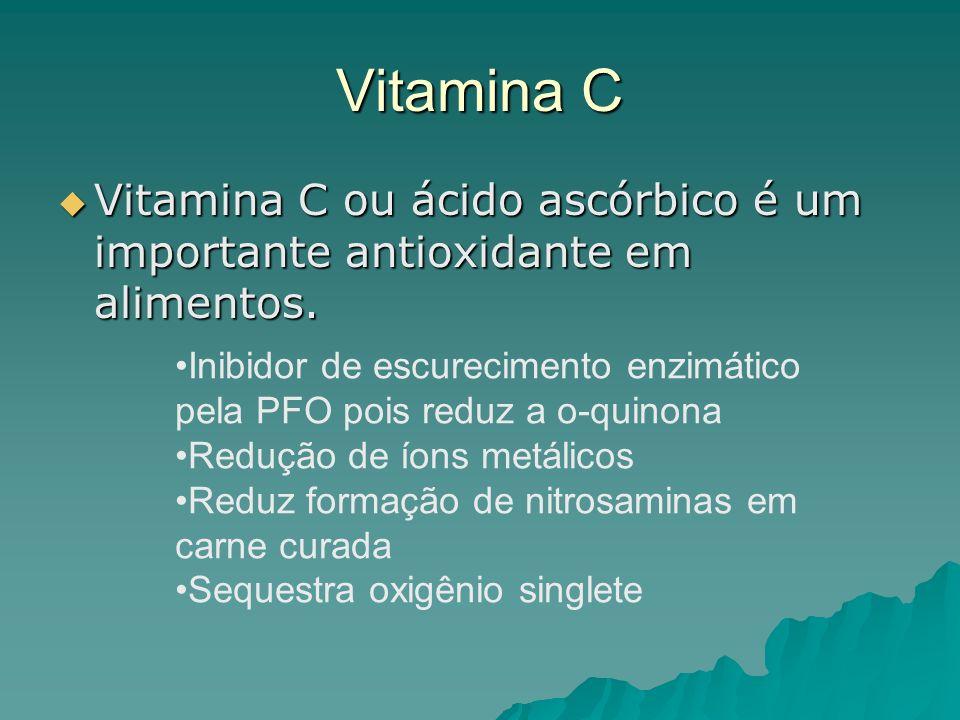 Vitamina C Vitamina C ou ácido ascórbico é um importante antioxidante em alimentos. Vitamina C ou ácido ascórbico é um importante antioxidante em alim