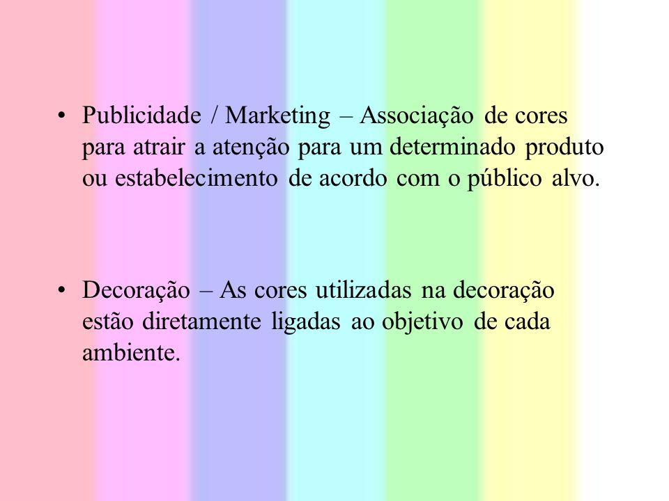 Publicidade / Marketing – Associação de cores para atrair a atenção para um determinado produto ou estabelecimento de acordo com o público alvo. Decor