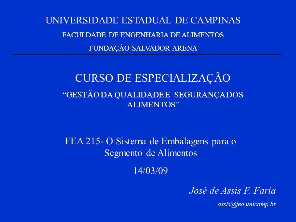 UNIVERSIDADE ESTADUAL DE CAMPINAS FACULDADE DE ENGENHARIA DE ALIMENTOS FUNDAÇÃO SALVADOR ARENA CURSO DE ESPECIALIZAÇÃO GESTÃO DA QUALIDADE E SEGURANÇA