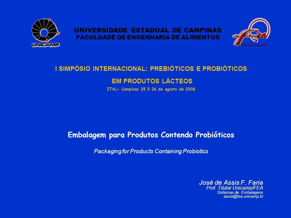 UNIVERSIDADE ESTADUAL DE CAMPINAS FACULDADE DE ENGENHARIA DE ALIMENTOS I SIMPÓSIO INTERNACIONAL: PREBIÓTICOS E PROBIÓTICOS EM PRODUTOS LÁCTEOS ITAL- C