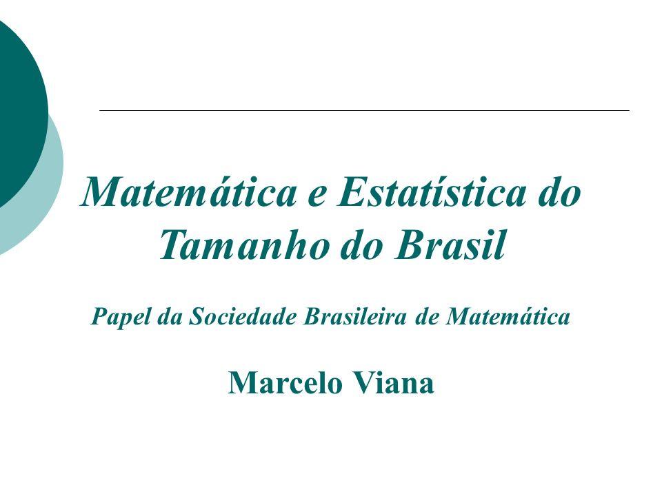 Matemática e Estatística do Tamanho do Brasil Papel da Sociedade Brasileira de Matemática Marcelo Viana