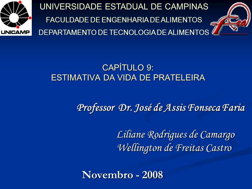 CAPÍTULO 9: ESTIMATIVA DA VIDA DE PRATELEIRA Professor Dr.