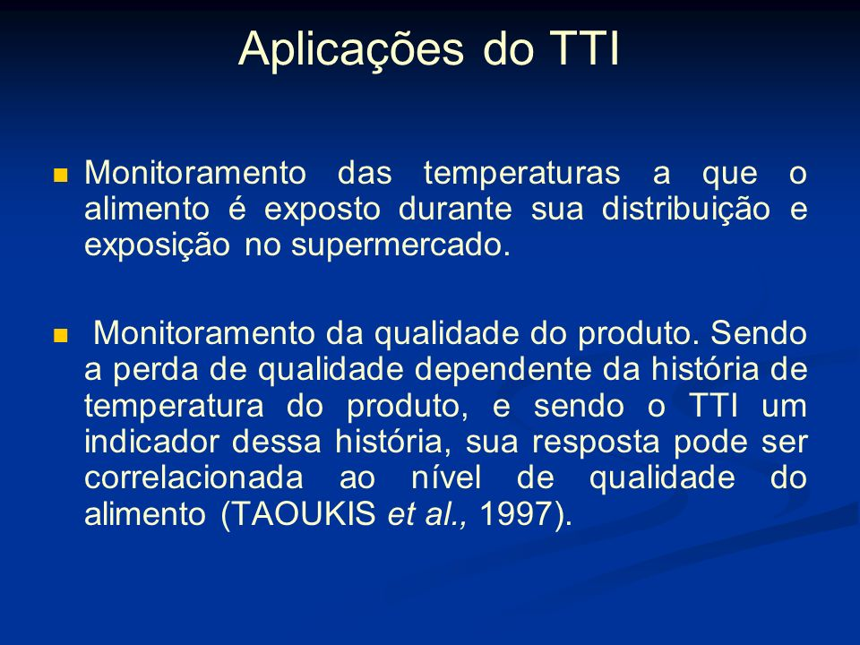 Uso de indicadores de tempo- temperatura Princípios utilizados: temperatura de fusão do gelo; taxa de difusão de um composto em géis; reações químicas