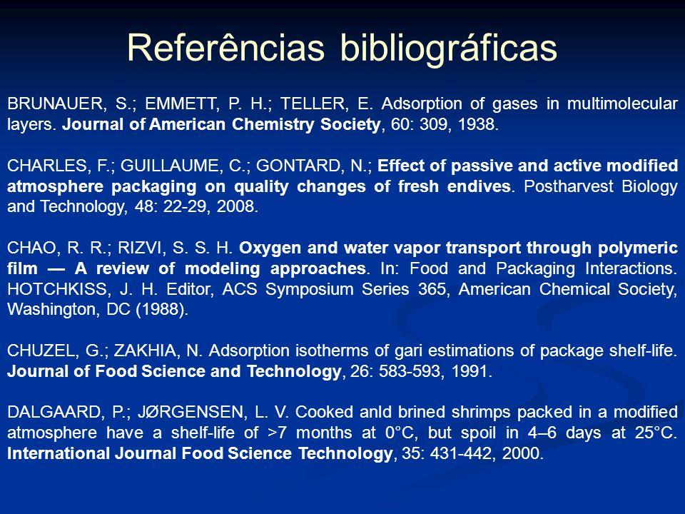 Referências bibliográficas ALVES, R. M. V.; BORDIN, M. R.; GARCIA, E. E. C. Aplicação de um modelo matemático na estimativa da vida de prateleira de b