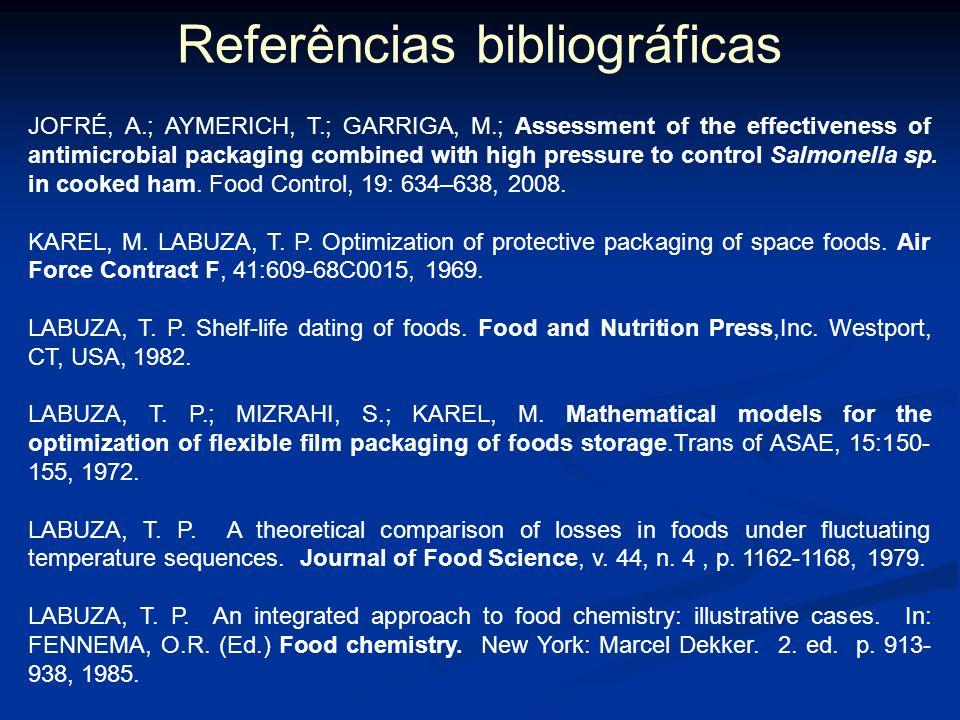 Referências bibliográficas FARIA, J. A. F. A função da embalagem na estabilidade de óleos vegetais. Óleos & Grãos, ano II, n. 6, p. 50-52, 1991. FARIA