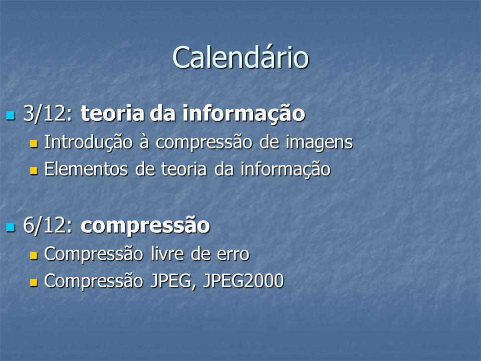 Calendário 7/12: quantização 7/12: quantização 8/12: dithering 8/12: dithering 9/12: composição de imagens 9/12: composição de imagens 10/12: avaliação 10/12: avaliação Prof.
