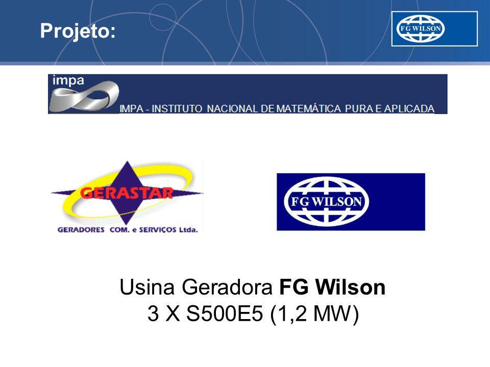 Projeto: Usina Geradora FG Wilson 3 X S500E5 (1,2 MW)