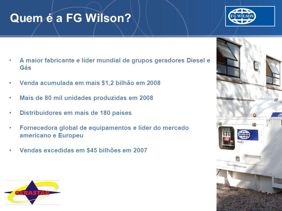Quem é a FG Wilson? A maior fabricante e líder mundial de grupos geradores Diesel e Gás Venda acumulada em mais $1,2 bilhão em 2008 Mais de 80 mil uni