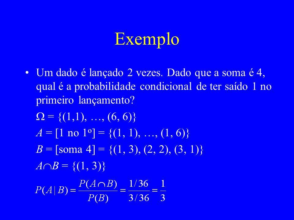 Exemplo Um dado é lançado 2 vezes.