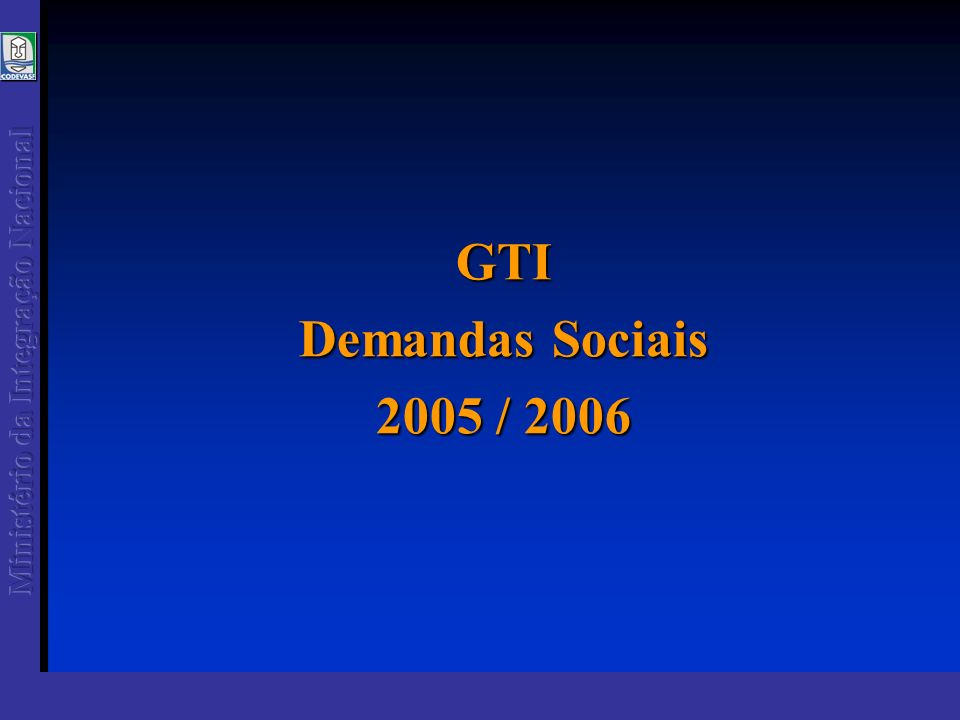 GTI Demandas Sociais 2005 / 2006
