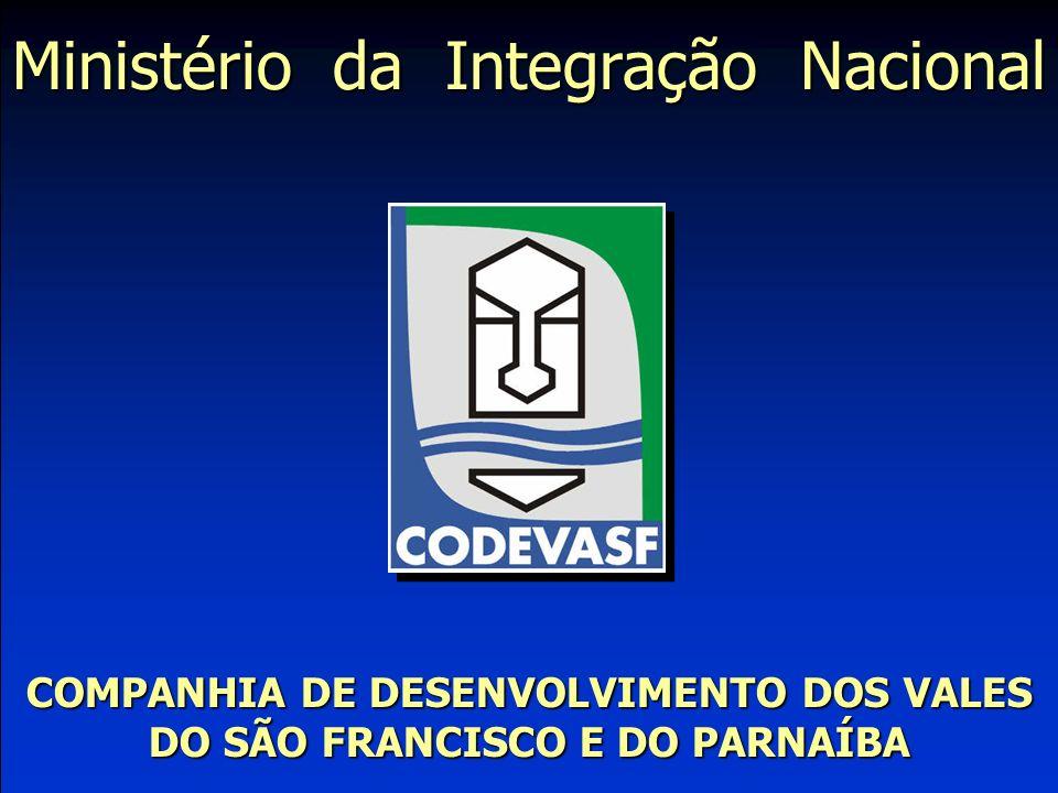 Ministério da Integração Nacional COMPANHIA DE DESENVOLVIMENTO DOS VALES DO SÃO FRANCISCO E DO PARNAÍBA