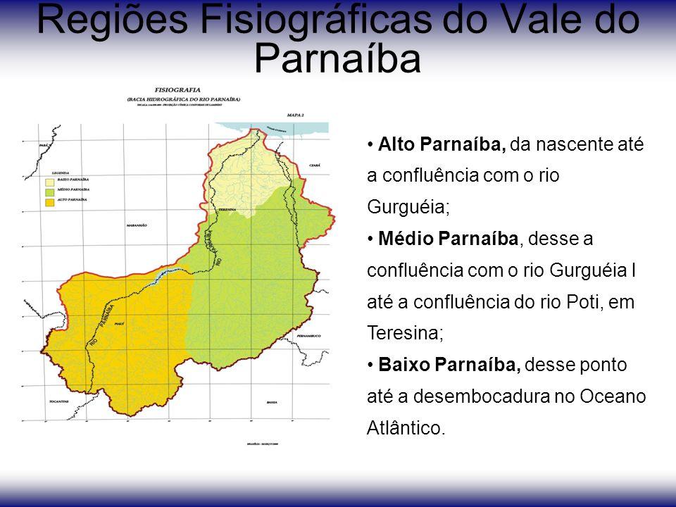Regiões Fisiográficas do Vale do Parnaíba Alto Parnaíba, da nascente até a confluência com o rio Gurguéia; Médio Parnaíba, desse a confluência com o rio Gurguéia l até a confluência do rio Poti, em Teresina; Baixo Parnaíba, desse ponto até a desembocadura no Oceano Atlântico.