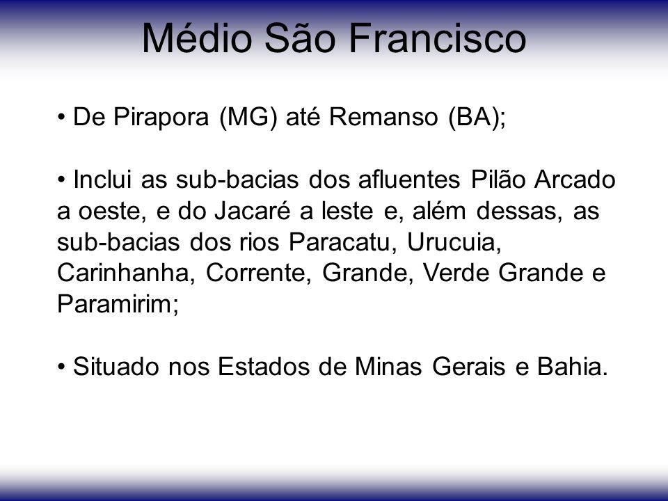 Médio São Francisco De Pirapora (MG) até Remanso (BA); Inclui as sub-bacias dos afluentes Pilão Arcado a oeste, e do Jacaré a leste e, além dessas, as sub-bacias dos rios Paracatu, Urucuia, Carinhanha, Corrente, Grande, Verde Grande e Paramirim; Situado nos Estados de Minas Gerais e Bahia.